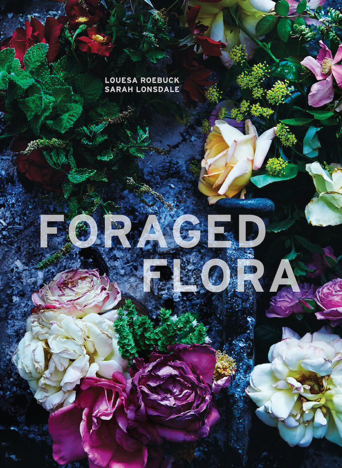 Foraged Flora – A New Vision for the Art of the Arrangement